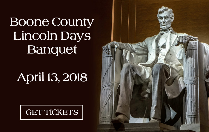 Boone County Lincoln Days Banquet on Friday, April 13 in Columbia. Click for more info and to get tickets.